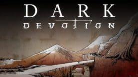 Entre dévouement et sacrifice : l'univers troublant de Dark Devotion se dévoile en vidéo