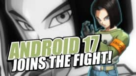Android 17 rejoint DRAGON BALL FighterZ