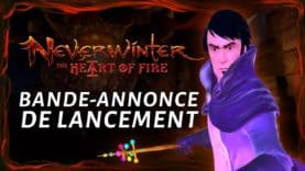 NEVERWINTER : THE HEART OF FIRE EST DÉSORMAIS DISPONIBLE SUR PS4 ET XBOX ONE