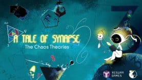 A Tale of Synapse: The Chaos Theories Gets a Release Date and Physical Edition!